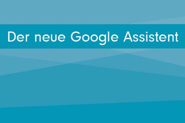 onma-blog-der-neue-google-assistent