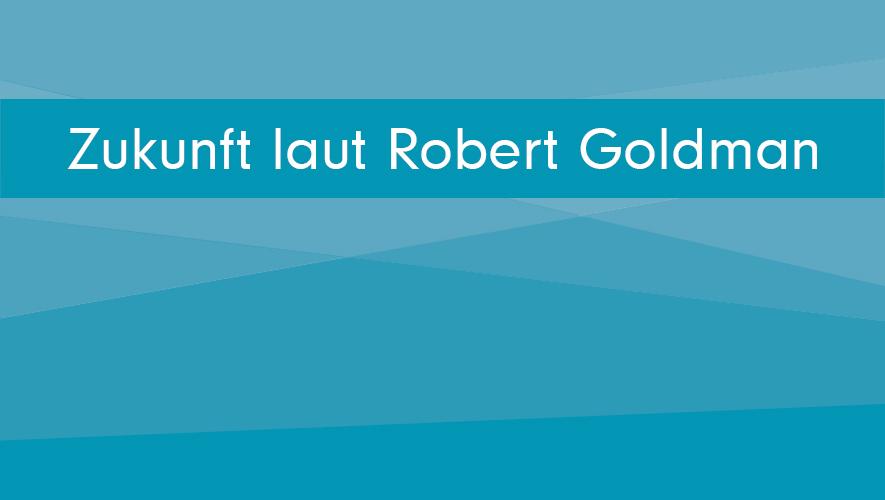 robert-goldman-zukunft