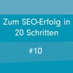 20 Schritte zum absoluten Suchmaschinenoptimierungserfolg