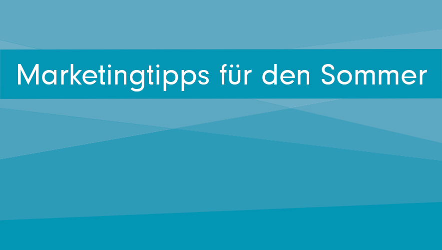 marketingtipps-fuer-den-sommer