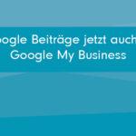 google-beiträge-jetzt-auch-in-gmb