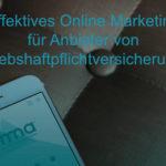 Effektives Online Marketing für Anbieter von Betriebshaftpflichtversicherungen